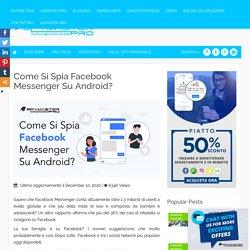 Come Si Spia Facebook Messenger Su Android?