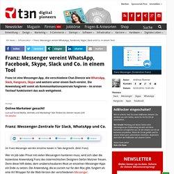 Franz: Messenger vereint WhatsApp, Facebook, Skype, Slack und Co. in einem Tool