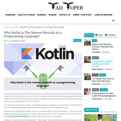Why Kotlin Is The Newest Messiah As a Programming Language?