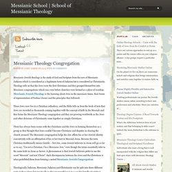 Messianic Theology Congregation ~ Messianic School