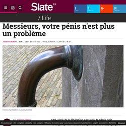 Messieurs, votre pénis n'est plus un problème