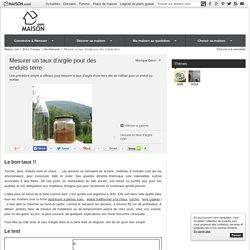 Mesurer un taux d'argile pour des enduits terre