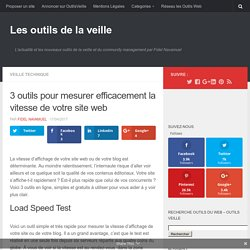 3 outils pour mesurer efficacement la vitesse de votre site web – Les outils de la veille