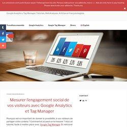 Mesurer L'engagement Social Analytics & Tag Manager