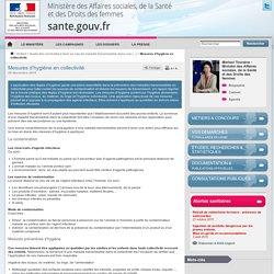 Mesures d'hygiène en collectivité - Ministère des Affaires sociales, de la Santé et des Droits des femmes - www.sante.gouv.fr