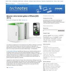 Mesurez votre tension grâce à l'iPhone [CES 2011] - technotes