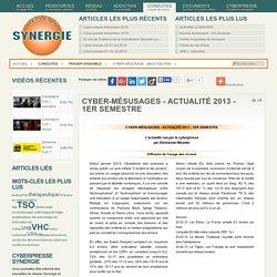 Cyber-mésusages - Actualité 2013 - 1er semestre