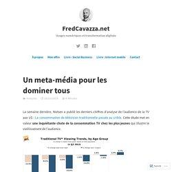 Un meta-média pour les dominer tous – FredCavazza.net