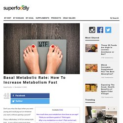 Basal Metabolic Rate: How To Increase Metabolism Fast