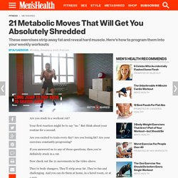 21 Metabolic Moves That Will Get You Shredded