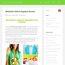 Metabolic Reboot Regimen Review