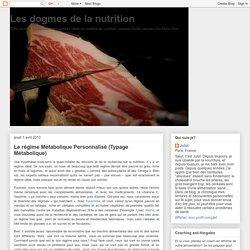 Les dogmes de la nutrition: Le régime Métabolique Personnalisé (Typage Métabolique)