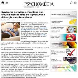 Syndrome de fatigue chronique: un trouble métabolique de la production d'énergie dans les cellules