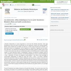 Médecine des Maladies Métaboliques Volume 4, Issue 5, October 2010, Les édulcorants : effets métaboliques et sur la santéInstitu