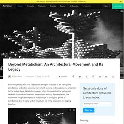 Beyond Metabolism: An Architectural Movement and Its Legacy