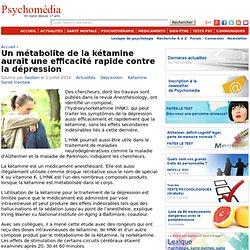 Un métabolite de la kétamine aurait une efficacité rapide contre la dépression