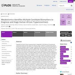 PLOS 12/12/16 Metabolomics Identifies Multiple Candidate Biomarkers to Diagnose and Stage Human African Trypanosomiasis