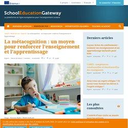 La métacognition : un moyen pour renforcer l'enseignement et l'apprentissage