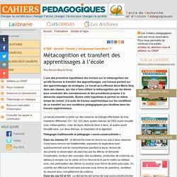 Métacognition et transfert des apprentissages à l'école - Le Cercle de Recherche et d'Action Pédagogiques et les Cahiers pédagogiques