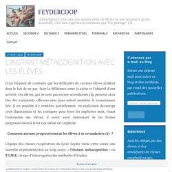 L'INSTANT MÉTACOGNITION AVEC LES ÉLÈVES – FEYDERCOOP