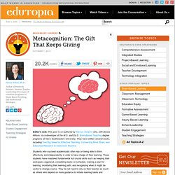 Metacognition: The Gift That Keeps Giving