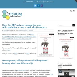 How the EEF gets metacognition and self-regulation wrong – and why it matters – Rethinking Education