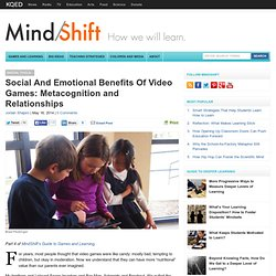 Social And Emotional Benefits Of Video Games: Metacognition and Relationships