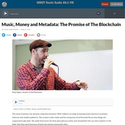 Music, Money and Metadata: The Promise of The Blockchain