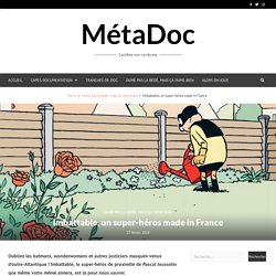 MétaDoc - Imbattable, un super-héros made in France