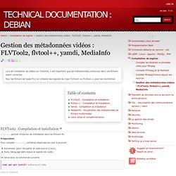 Gestion des métadonnées vidéos : FLVTool2, flvtool++, yamdi, MediaInfo - Documentation technique : Debian