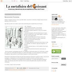 La metafísica del croissant: Burocracia Francesa