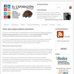 Twitter: datos, orígenes, metáforas, reinvenciones