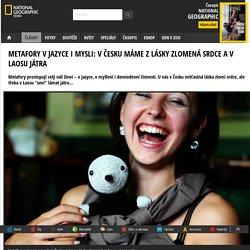Metafory v jazyce i mysli: V Česku máme z lásky zlomená srdce a v Laosu játra - National Geographic