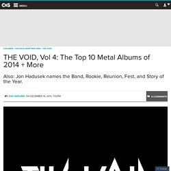 THE VOID, Vol 4: The Top 10 Metal Albums of 2014 + More