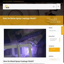 How Do Metal Spray Coatings Work