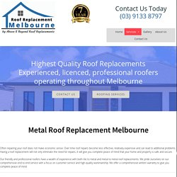 Metal Roof Replacement - Roof Replacement Melbourne
