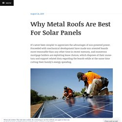 Why Metal Roofs Are Best For Solar Panels