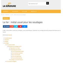 Le fer : métal usuel pour les soudages - La Soudure