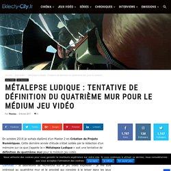 La Métalepse Ludique : Quatrième Mur et jeu vidéo - Eklecty-City