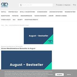 Unsere Metalldetektoren Bestseller im August - Geo-Electronic GmbH