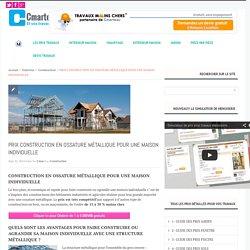 Prix ossature métallique : construction, maison -Cmarteau.com