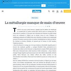 La métallurgie manque de main-d'œuvre - le Parisien