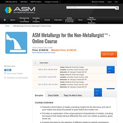 ASM Metallurgy for the Non-Metallurgist™-Online Course - ASM International