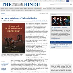 Arts / Books : Archaeo-metallurgy of Indus civilisation
