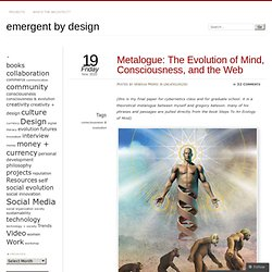 Metalogue: The Evolution of Mind, Consciousness, and the Web
