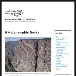 6 Metamorphic Rocks – An Introduction to Geology
