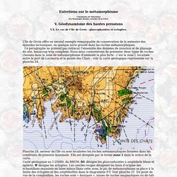 VOLCANOGEOL - Entretiens de Métamorphisme - Géodynamisme des hautes pressions -Le cas de l'Ile de Groix: glaucophanites et éclogites.
