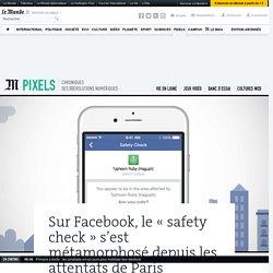 Sur Facebook, le «safety check» s'est métamorphosé depuis les attentats de Paris