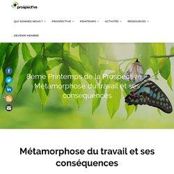 8ème Printemps de la Prospective – Métamorphose du travail et ses conséquences – Société Française de Prospective