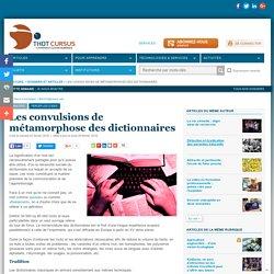 Les convulsions de métamorphose des dictionnaires